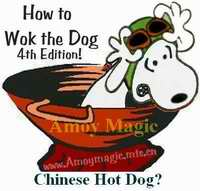Chinese Hot Dog?  How to Wok the Dog 4th Edition  Coming Soon