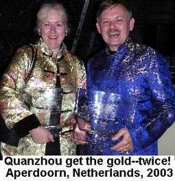 Bill and Sue Quanzhou got two gold medals in Aperdoorn Netherlands 2003